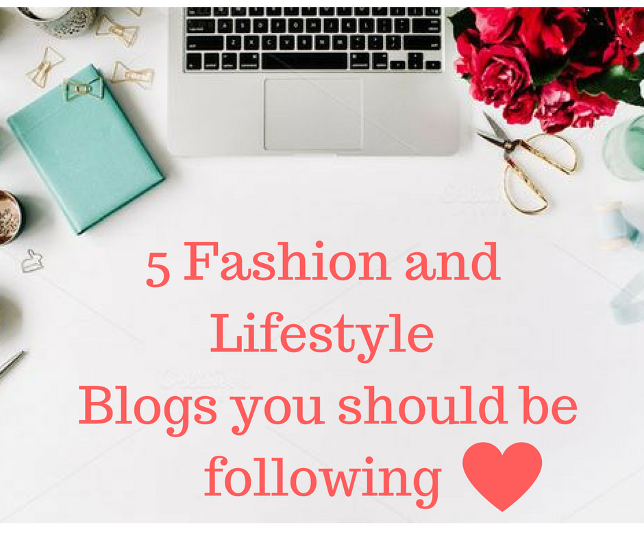 Fashion and Lifestyle Blogs you should be following