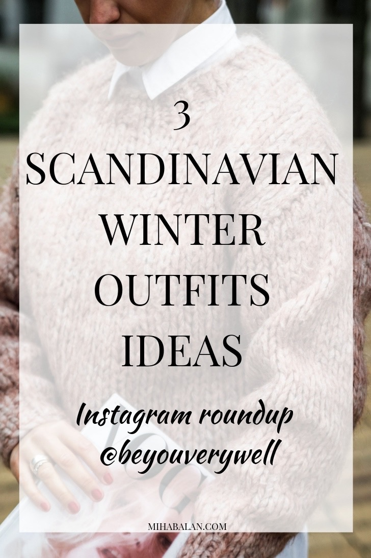 3 SCANDINAVIAN WINTER OUTFITS IDEAS, Instagram Roundup, StreetStyle,Work Wear outfits, Sweaters, coats, Casual style