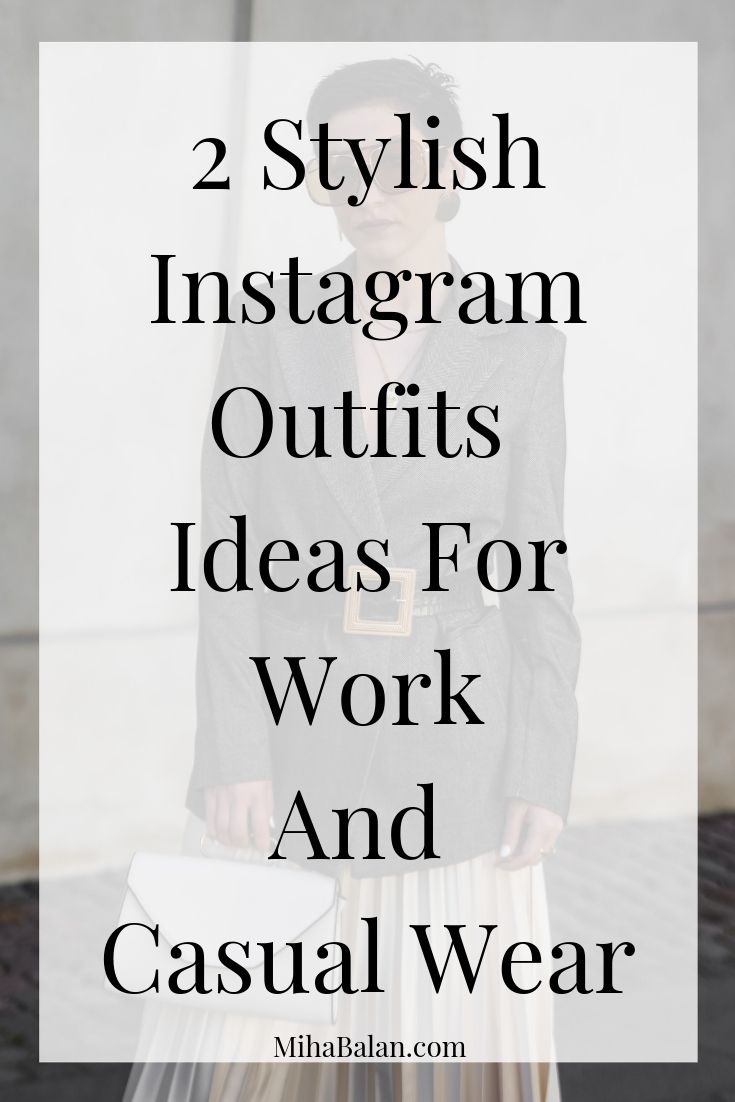 2 Stylish Instagram Outfits Ideas For Work And Casual Wear