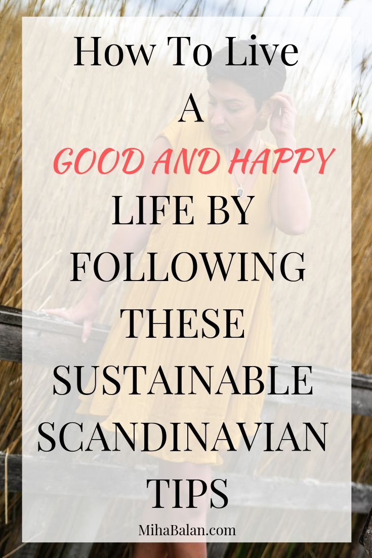 How-To-Live-A-Good-And-Happy-Life-by-following-these-scandinavian-tips-wellness-motivation-sustainability-Personal-development