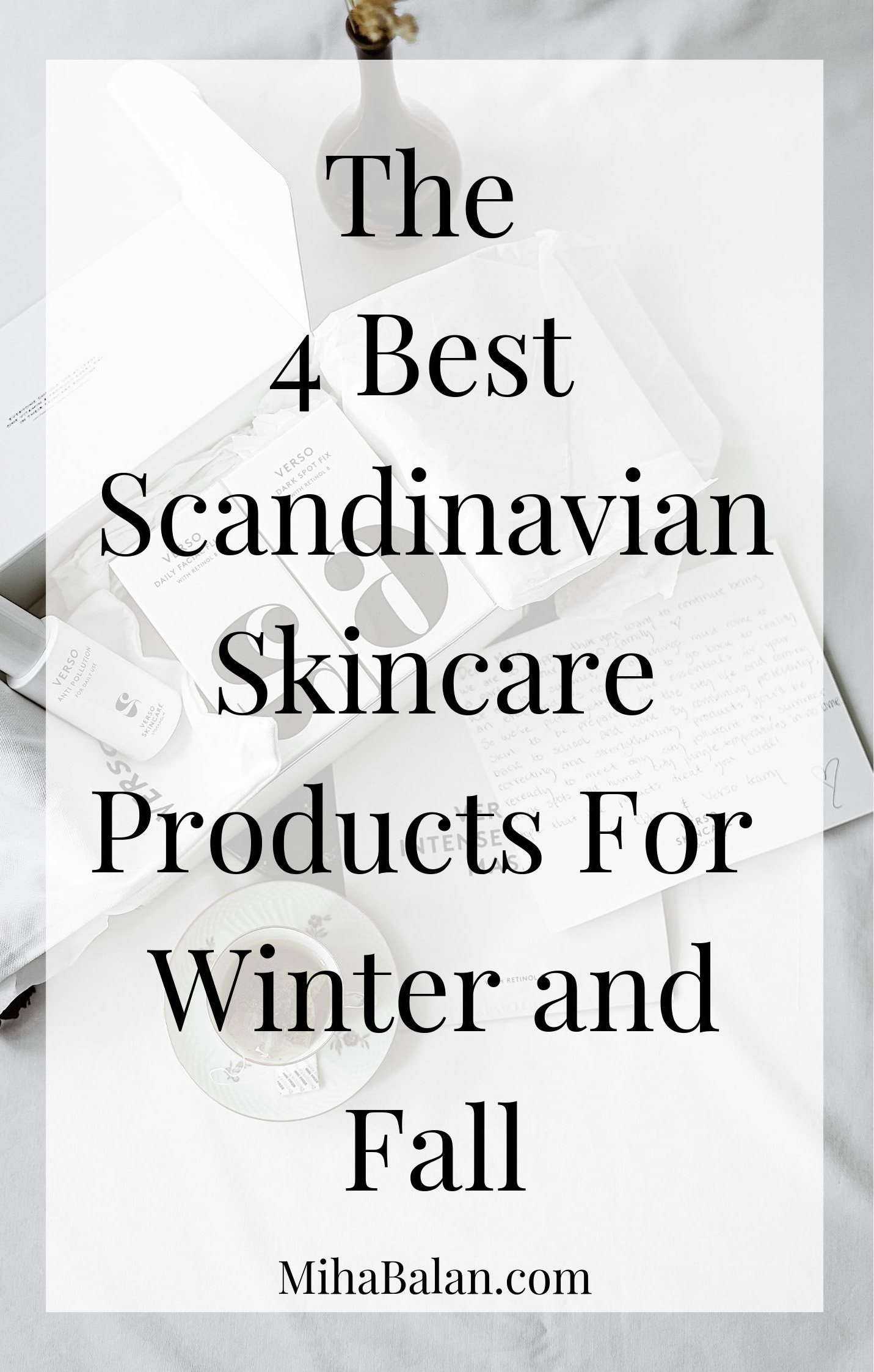 The-4-Best-Scandinavian-Skincare-Products-For-Winter-and-Fall-skincare-tips-for-women-in-their-30s